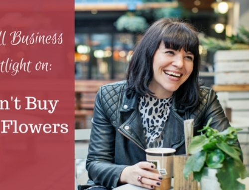 Small business spotlight on: Don't Buy Her Flowers