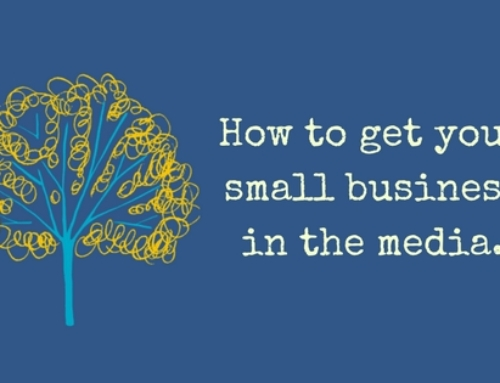 How to get your small business in the media